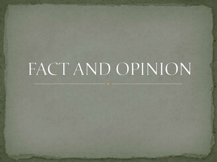 FACT AND OPINION<br />
