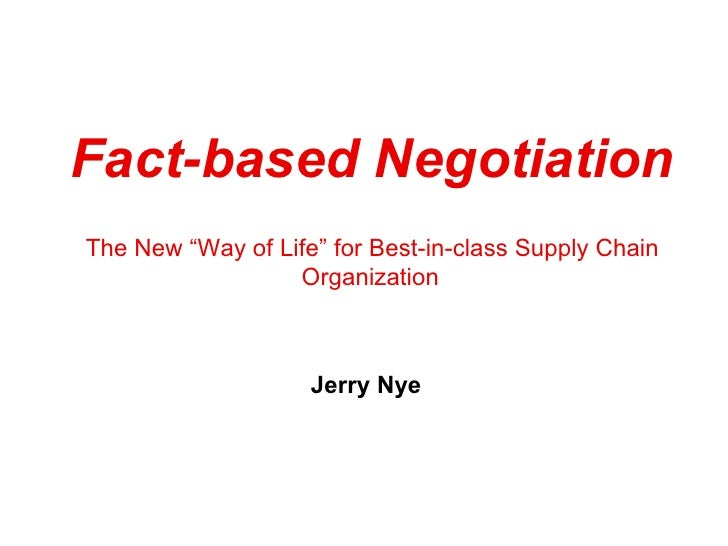 "Fact-based Negotiation The New ""Way of Life"" for Best-in-class Supply Chain                   Organization                ..."