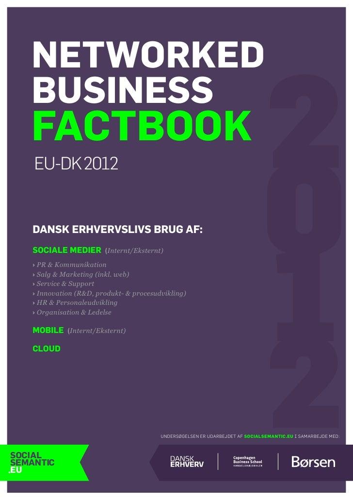 Networked   business   FACTBOOK    EU-DK 2012    DANSK ERHVERVSLIVS BRUG AF:    SOCIALE MEDIER (Internt/Eksternt)    › PR ...