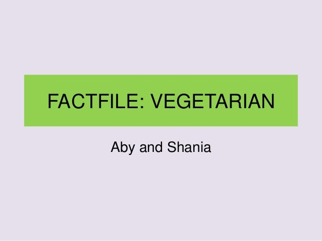 FACTFILE: VEGETARIAN Aby and Shania