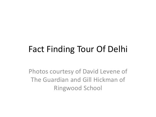 Fact finding tour of Delhi