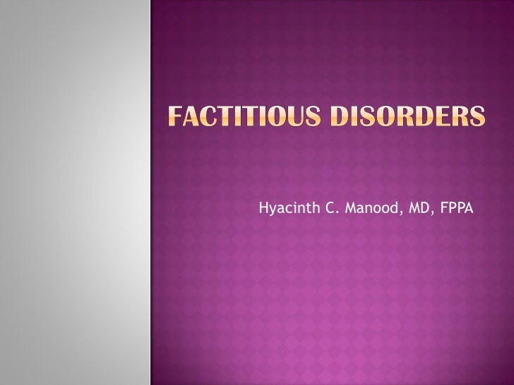 Factitious disorders, Psych II Sec B