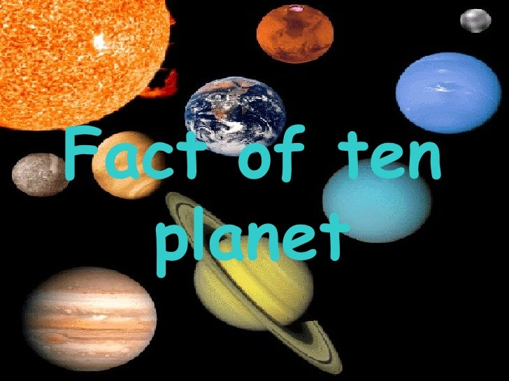 Fact of ten planet