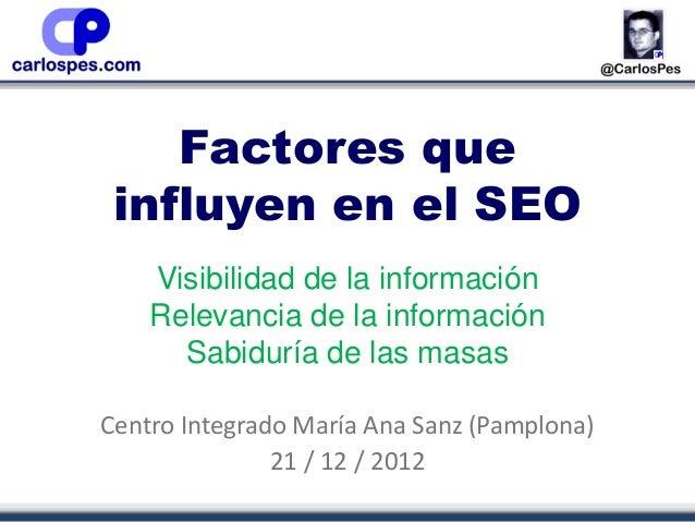 Factores que influyen en el SEO    Visibilidad de la información    Relevancia de la información      Sabiduría de las mas...
