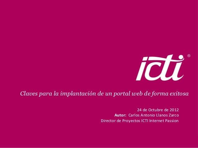 Claves para la implantación de un portal web de forma exitosa                                                24 de Octubre...