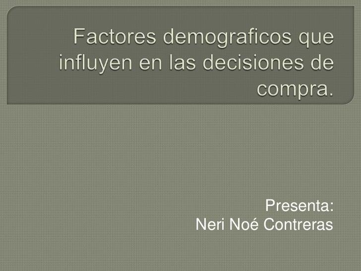 Presenta:Neri Noé Contreras