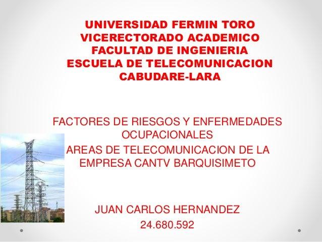 UNIVERSIDAD FERMIN TORO  VICERECTORADO ACADEMICO  FACULTAD DE INGENIERIA  ESCUELA DE TELECOMUNICACION  CABUDARE-LARA  FACT...