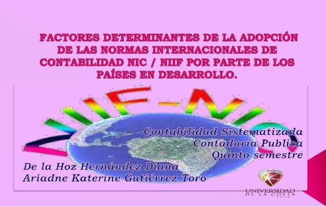 PRINCIPALES FACTORES DETERMINANTES PARA LA ADOPCIÓN NIC/NIFF DE PAÍSES EN DESARROLLO. Analizar literatura HipótesisMetodol...