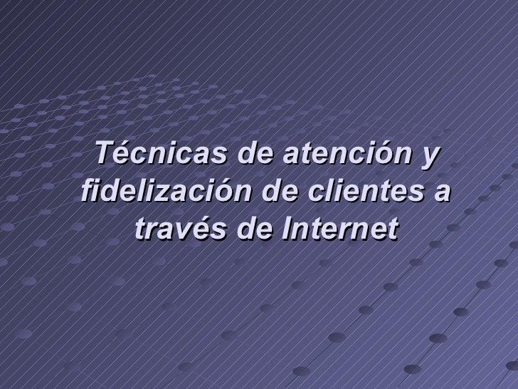 Factores de éxito en la fidelizacion de clientes online