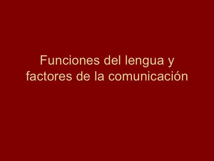 Funciones del lengua y factores de la comunicación