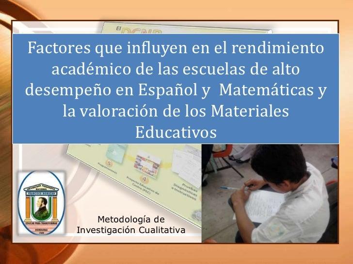 Factores que influyen en el rendimiento   académico de las escuelas de altodesempeño en Español y Matemáticas y    la valo...