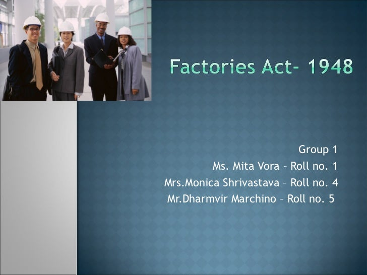 Group 1         Ms. Mita Vora – Roll no. 1Mrs.Monica Shrivastava – Roll no. 4Mr.Dharmvir Marchino – Roll no. 5