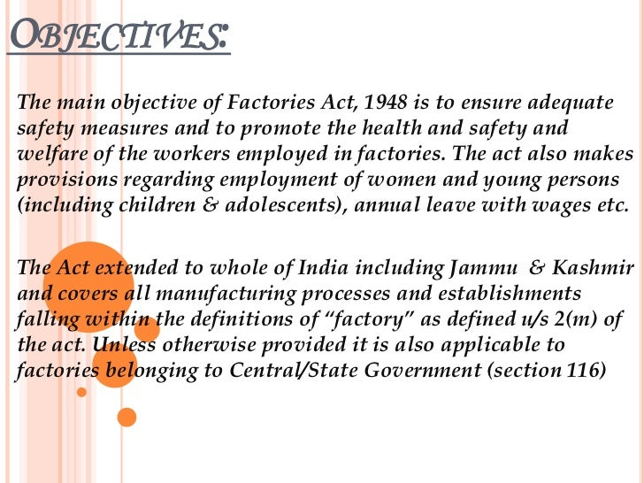 the factories act Since then the act has been amended on many occasions the factories act  1934 was passed replacing all the previous legislation in regard to factories.