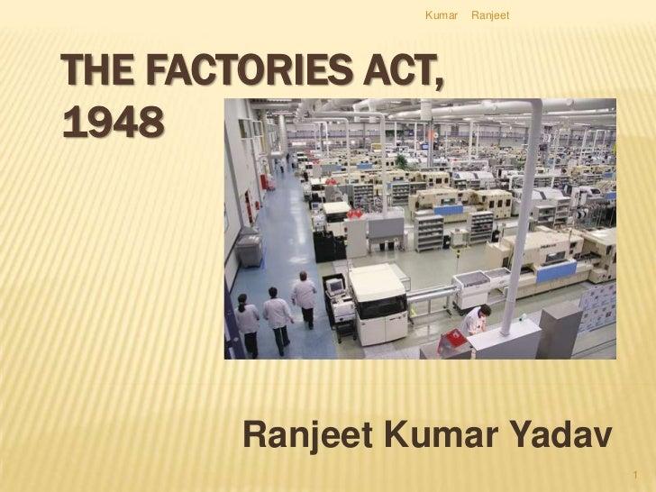 Kumar   RanjeetTHE FACTORIES ACT,1948        Ranjeet Kumar Yadav                                   1