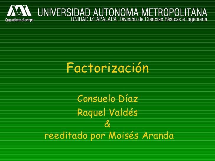 Factorización       Consuelo Díaz       Raquel Valdés             &reeditado por Moisés Aranda