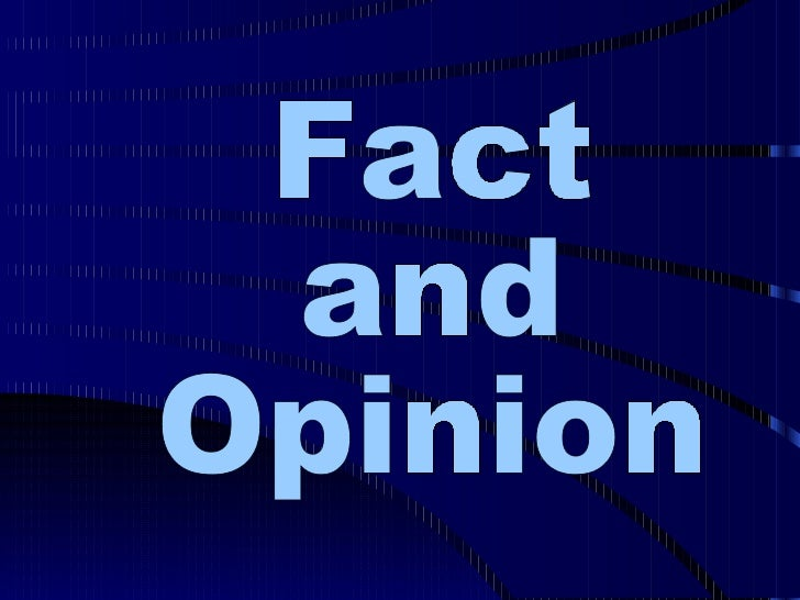 Fact or opinion story