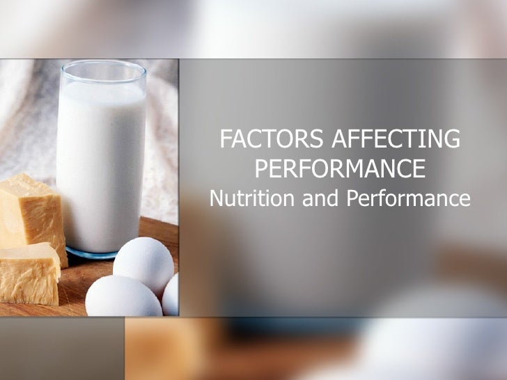 FACTORS AFFECTING PERFORMANCE Nutrition and Performance