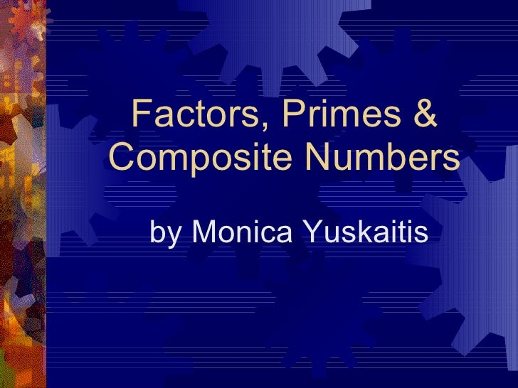 Factors, Primes & Composite Numbers by Monica Yuskaitis