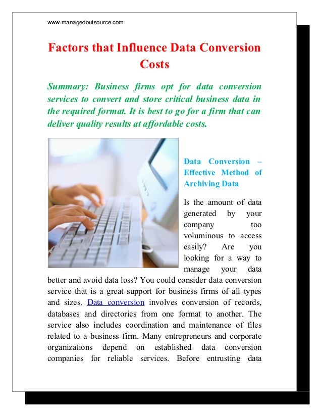 www.managedoutsource.comFactors that Influence Data Conversion                  CostsSummary: Business firms opt for data ...