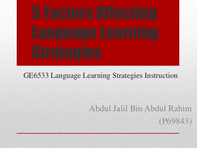 5 Factors Affecting Language Learning Strategies
