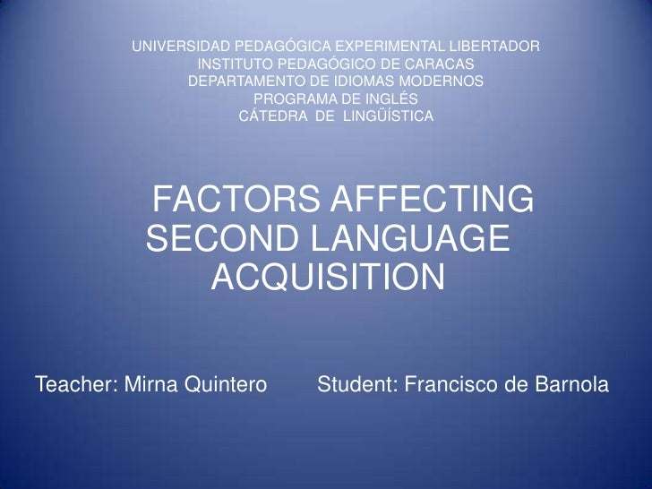 thesis social factors second language acquisition The role of input in early second language acquisition master's thesis in english due to social norms, acquired sign language growing up.
