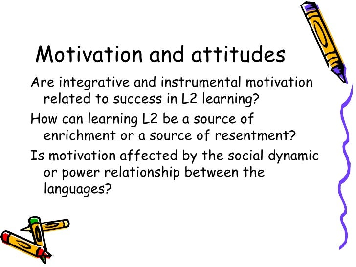 how motivate the second language learner Second language learners' motivation and  second language learners' motivation and their  of a certain teaching strategy to motivate second language.