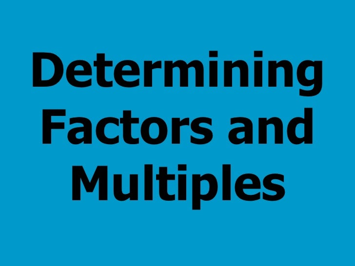 Determining Factors and Multiples
