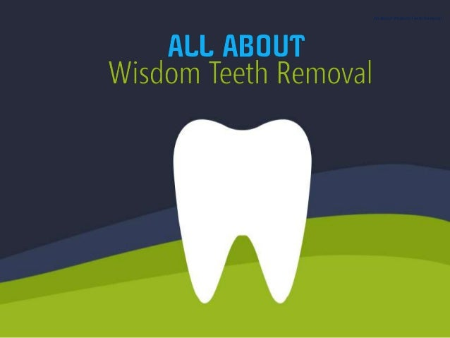 All about Wisdom Teeth Removal