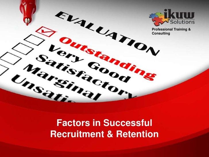Professional Training & Consulting<br />Factors in Successful Recruitment & Retention<br />