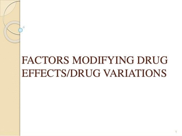 FACTORS MODIFYING DRUG EFFECTS/DRUG VARIATIONS 1
