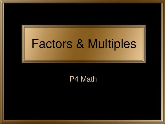 Factors & Multiples      P4 Math