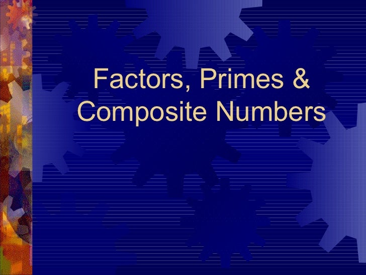Factors, Primes & Composite Numbers