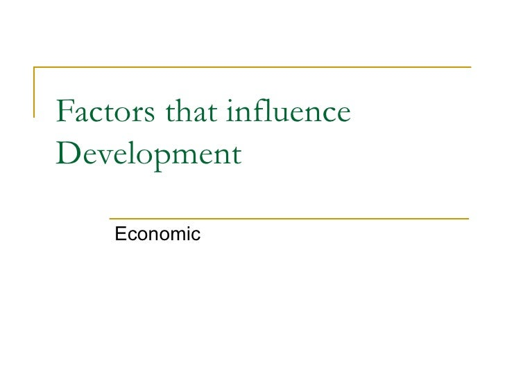 Factors that influence Development Economic