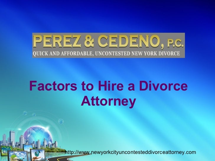 Factors to hire a divorce attorney