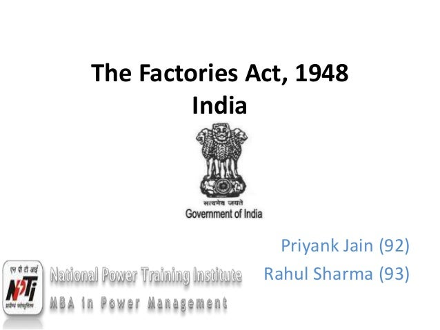 factories act 1948 Sec 2 the factories act, 1948 1 the factories act, 1948 sec [act no lxiii of 1948] (23rd september, 1948) an act to consolidate and amend the law regulating labour in factories whereas it is expedient to consolidate and amend the law regulating labour in factories it is hereby enacted as follows:- chapter 1 preliminary 1.