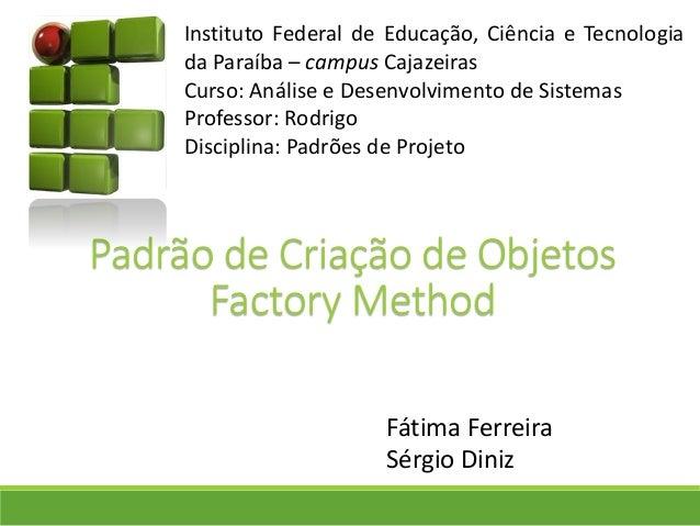 InstitutoFederaldeEducação,CiênciaeTecnologiadaParaíba–campusCajazeiras  Curso:AnáliseeDesenvolvimentodeSistemas  Professo...