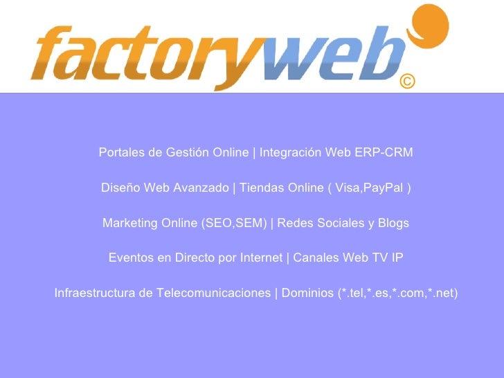 ©           Portales de Gestión Online   Integración Web ERP-CRM          Diseño Web Avanzado   Tiendas Online ( Visa,PayP...