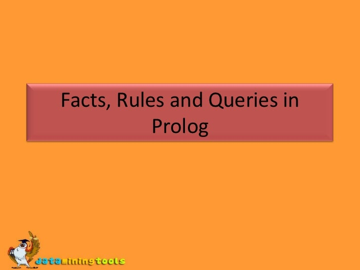 PROLOG: Fact Roles And Queries In Prolog