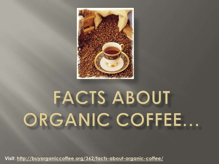Facts about Organic Coffee