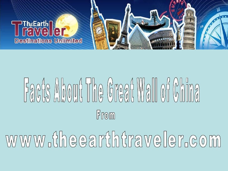 Facts About The Great Wall of China From www.theearthtraveler.com