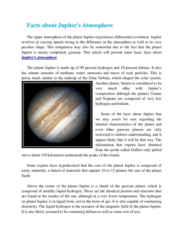Facts about Jupiters Atmosphere   The upper atmosphere of the planet Jupiter experiences differential revolution. Jupiterr...
