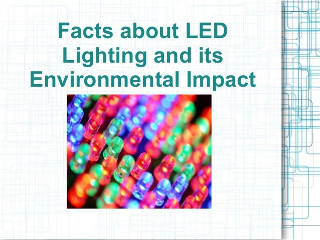 Facts about LED Lighting and its Environmental Impact