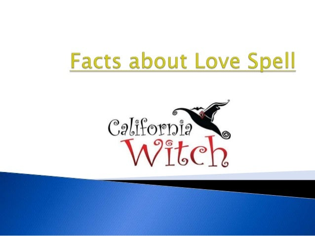  Love spells should only be used by people who are well verse in witchcraft and those who are considered as professional...