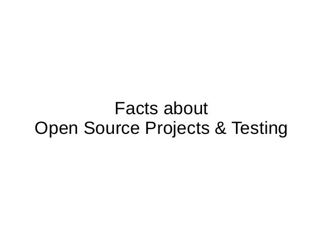 Facts about open source projects & testing