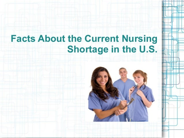 nursing shortage in the us essays Ut essays essay on nursing shortage utmb nursing school admission statistics examples of nursing concepts whenever someone asks us.