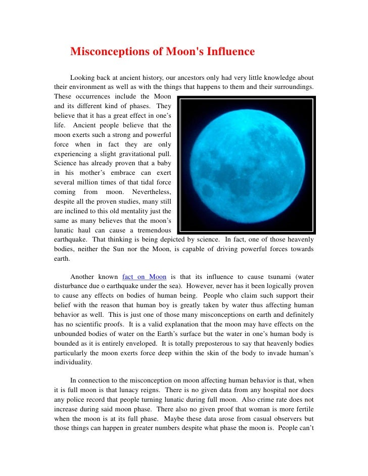 Misconceptions of Moons Influence       Looking back at ancient history, our ancestors only had very little knowledge abou...