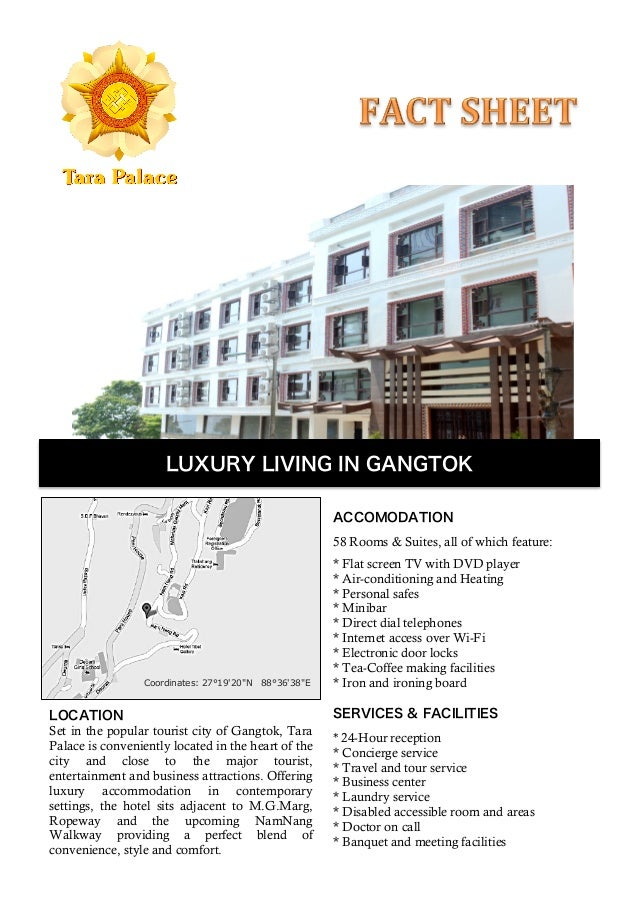 LUXURY LIVING IN GANGTOK	  LOCATIONSet in the popular tourist city of Gangtok, TaraPalace is conveniently located in the h...