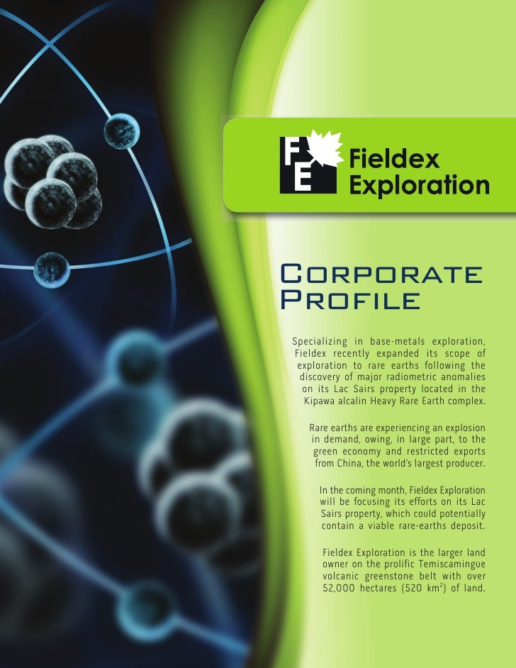 CorporateProfileSpecializing in base-metals exploration,Fieldex recently expanded its scope of exploration to rare earths ...