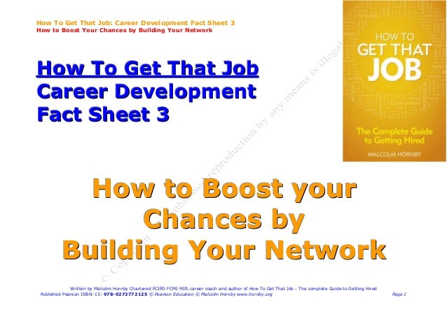 How To Get That Job: Career Development Fact Sheet 3How to Boost Your Chances by Building Your NetworkHow To Get That JobC...