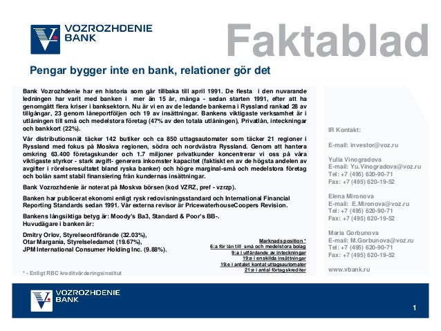 Faktablad  Pengar bygger inte en bank, relationer gör det  Bank Vozrozhdenie har en historia som går tillbaka till april 1...